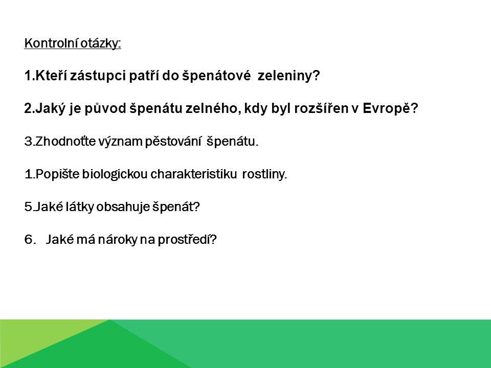 Zdroj: www.zelenina.atlasrostlin.cz www.zivotnistyl.cz www.mrazirna.agrojesenice.cz www.agrimex.cz Literatura: Pokorný Josef.