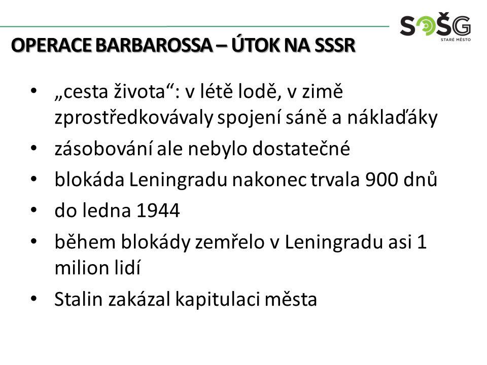 OPERACE BARBAROSSA – ÚTOK NA SSSR operace Tajfun (útok na Moskvu) začala 30.