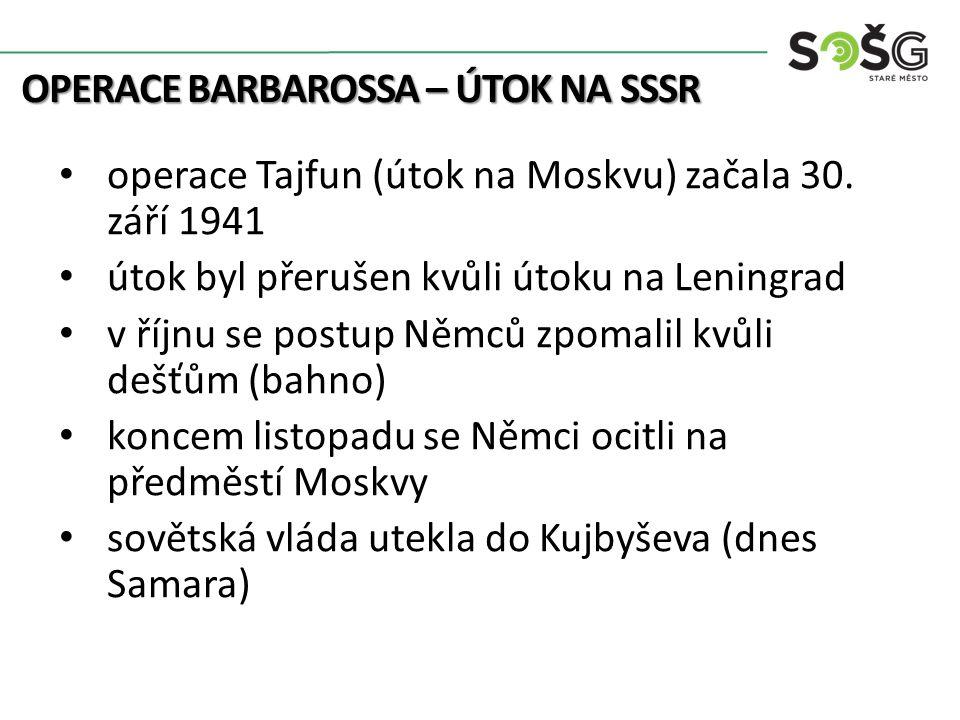 OPERACE BARBAROSSA – ÚTOK NA SSSR Němce zaskočily brutální mrazy (-40) 6.
