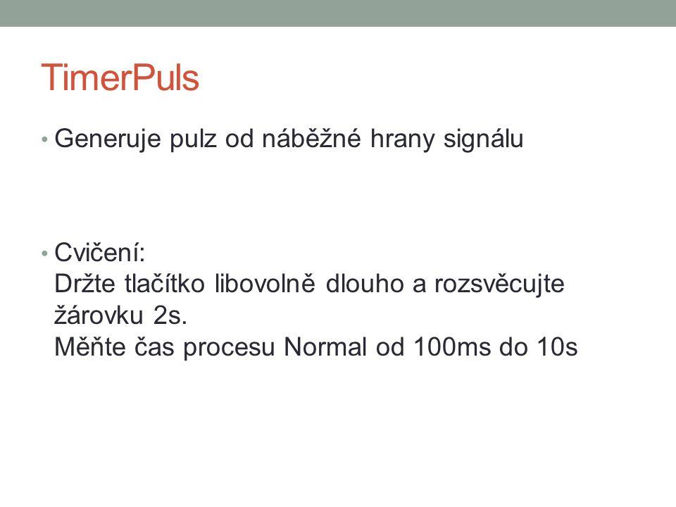 TimerPuls Generuje pulz od náběžné hrany signálu Cvičení: Držte tlačítko libovolně dlouho a rozsvěcujte žárovku 2s.