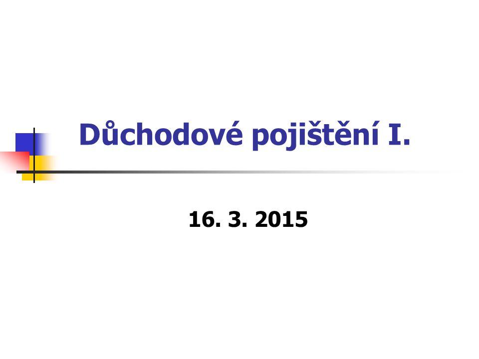 Důchodové pojištění I. 16. 3. 2015