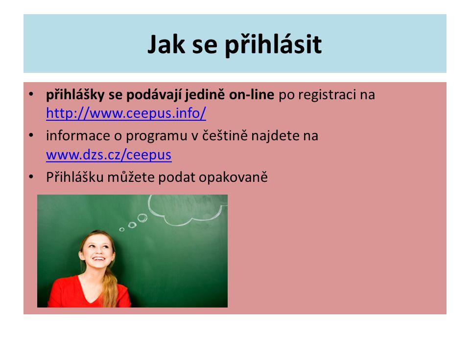 Jak se přihlásit přihlášky se podávají jedině on-line po registraci na http://www.ceepus.info/ http://www.ceepus.info/ informace o programu v češtině najdete na www.dzs.cz/ceepus www.dzs.cz/ceepus Přihlášku můžete podat opakovaně