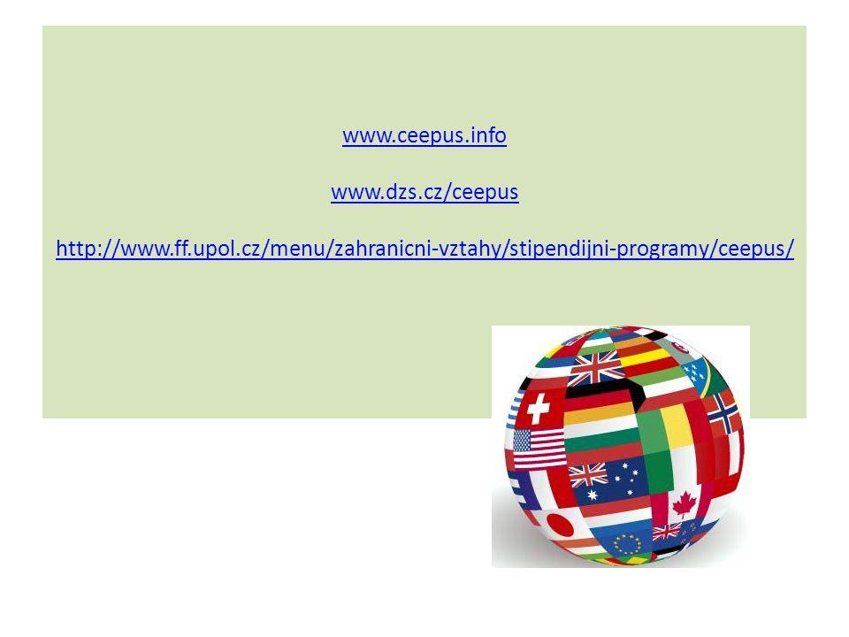 www.ceepus.info www.dzs.cz/ceepus http://www.ff.upol.cz/menu/zahranicni-vztahy/stipendijni-programy/ceepus/