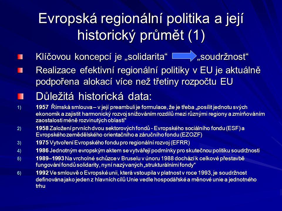"""Evropská regionální politika a její historický průmět (1) Klíčovou koncepcí je """"solidarita"""" """"soudržnost"""" Realizace efektivní regionální politiky v EU"""