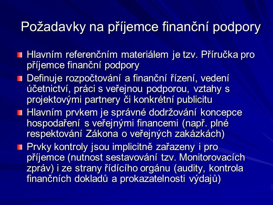 Požadavky na příjemce finanční podpory Hlavním referenčním materiálem je tzv. Příručka pro příjemce finanční podpory Definuje rozpočtování a finanční