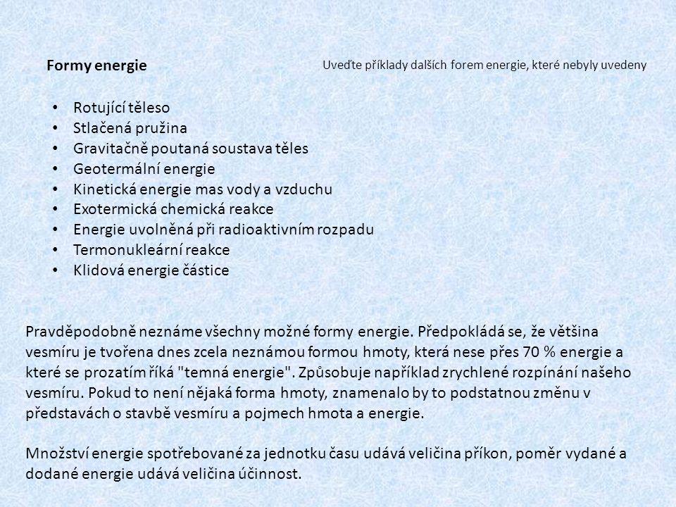Pravděpodobně neznáme všechny možné formy energie.
