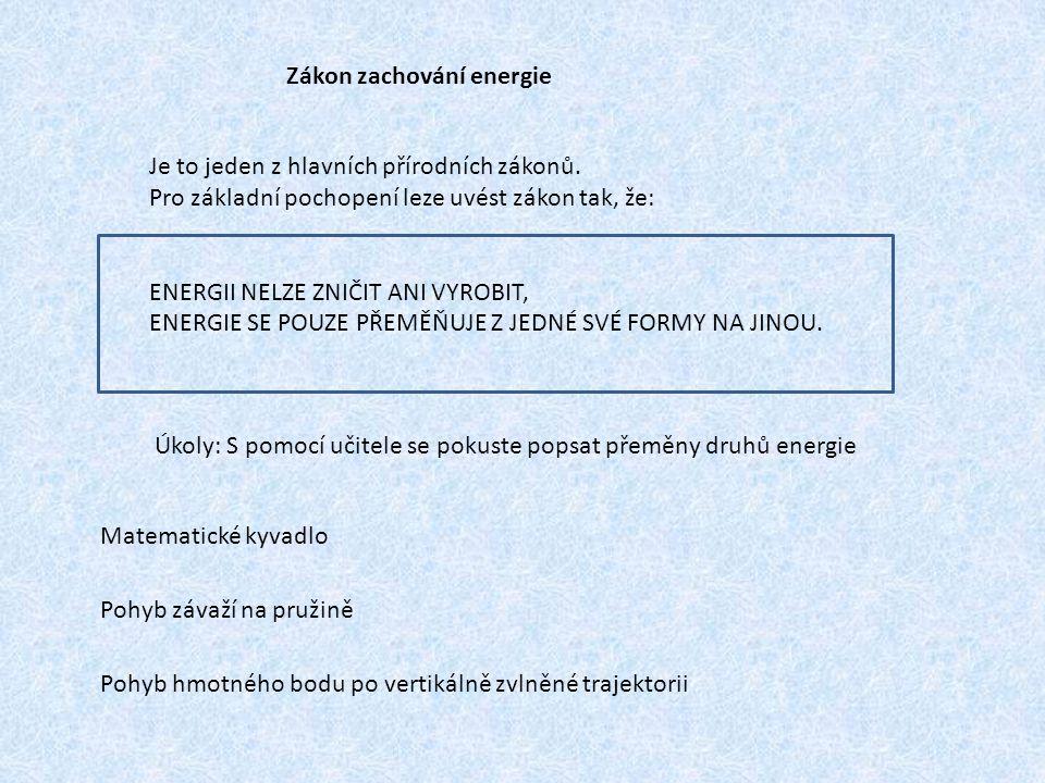 Zákon zachování energie Je to jeden z hlavních přírodních zákonů.