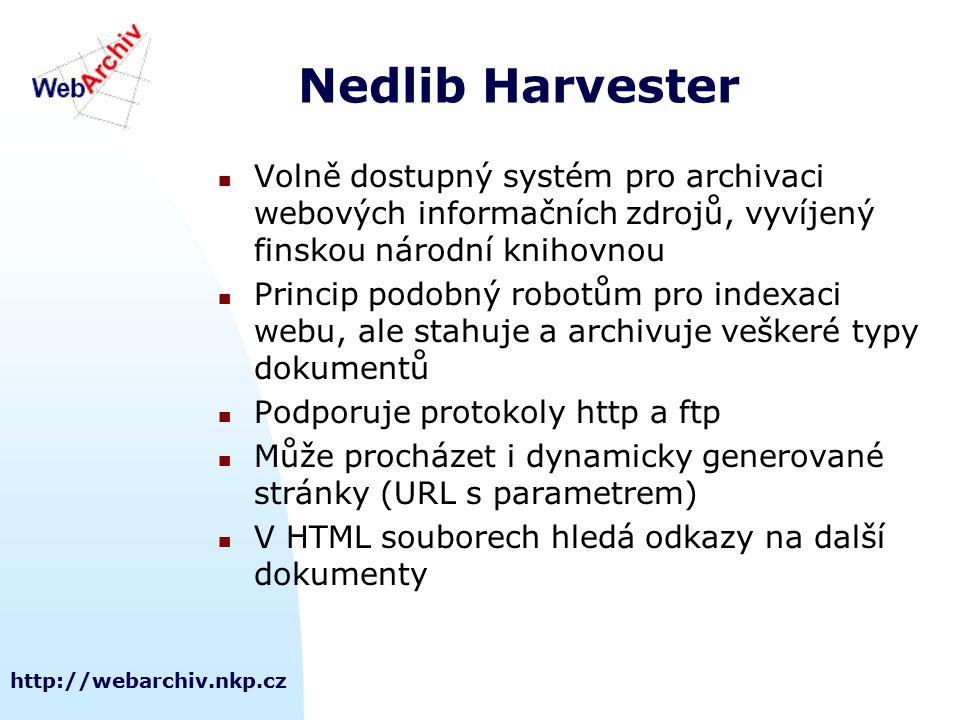 http://webarchiv.nkp.cz Nedlib Harvester Volně dostupný systém pro archivaci webových informačních zdrojů, vyvíjený finskou národní knihovnou Princip