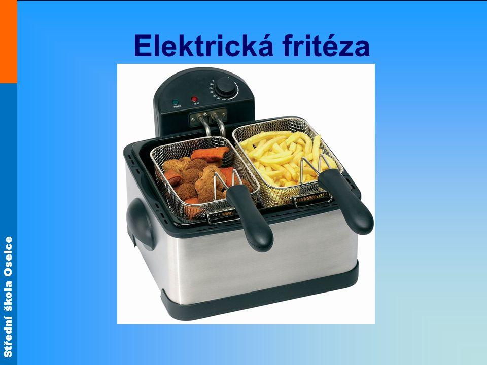 Střední škola Oselce Elektrická fritéza