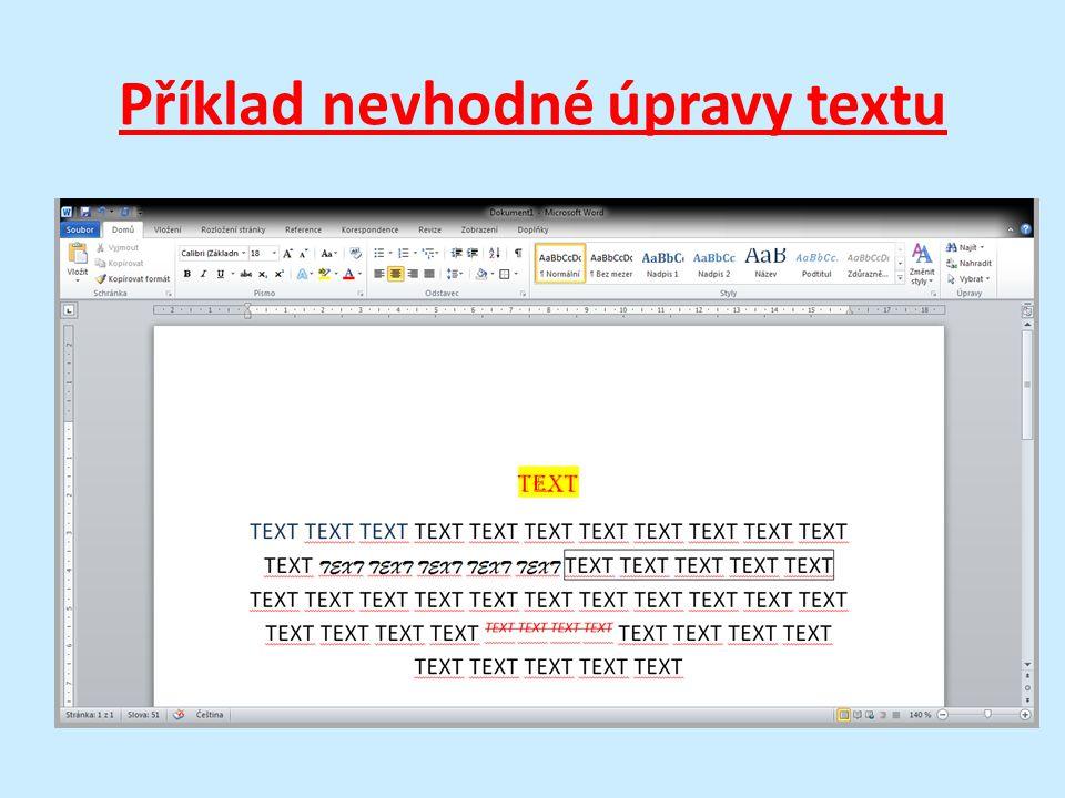 Příklad nevhodné úpravy textu