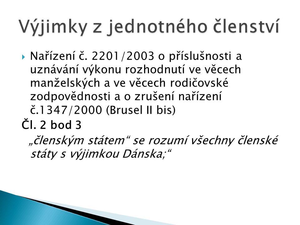  Nařízení č. 2201/2003 o příslušnosti a uznávání výkonu rozhodnutí ve věcech manželských a ve věcech rodičovské zodpovědnosti a o zrušení nařízení č.