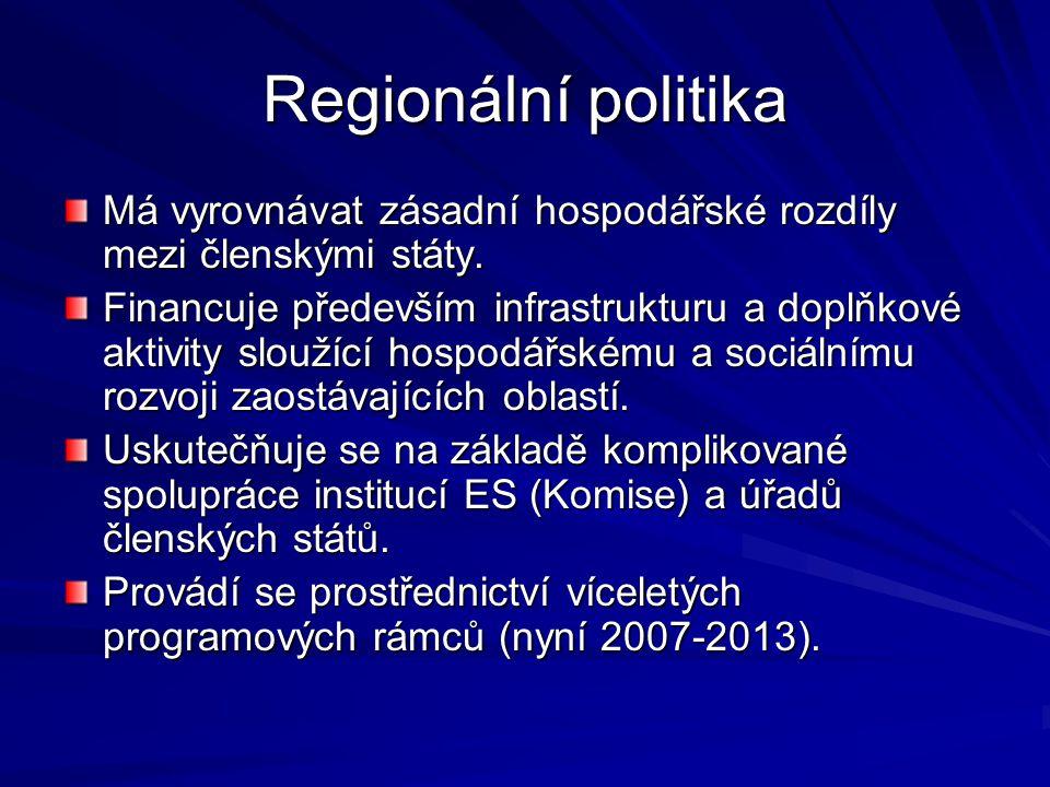 Regionální politika Má vyrovnávat zásadní hospodářské rozdíly mezi členskými státy.