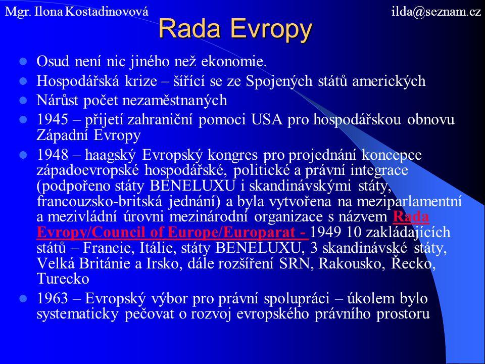 Rada Evropy Osud není nic jiného než ekonomie. Hospodářská krize – šířící se ze Spojených států amerických Nárůst počet nezaměstnaných 1945 – přijetí