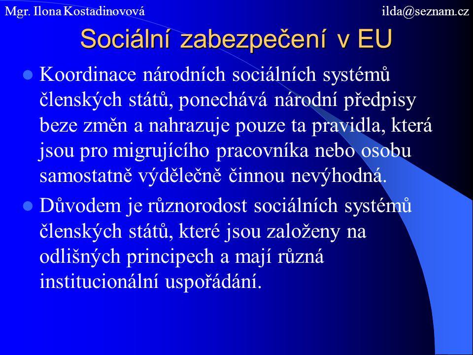 Sociální zabezpečení v EU Koordinace národních sociálních systémů členských států, ponechává národní předpisy beze změn a nahrazuje pouze ta pravidla, která jsou pro migrujícího pracovníka nebo osobu samostatně výdělečně činnou nevýhodná.