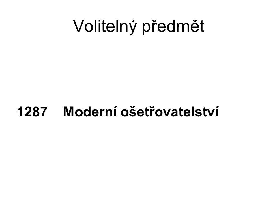 Volitelný předmět 1287 Moderní ošetřovatelství