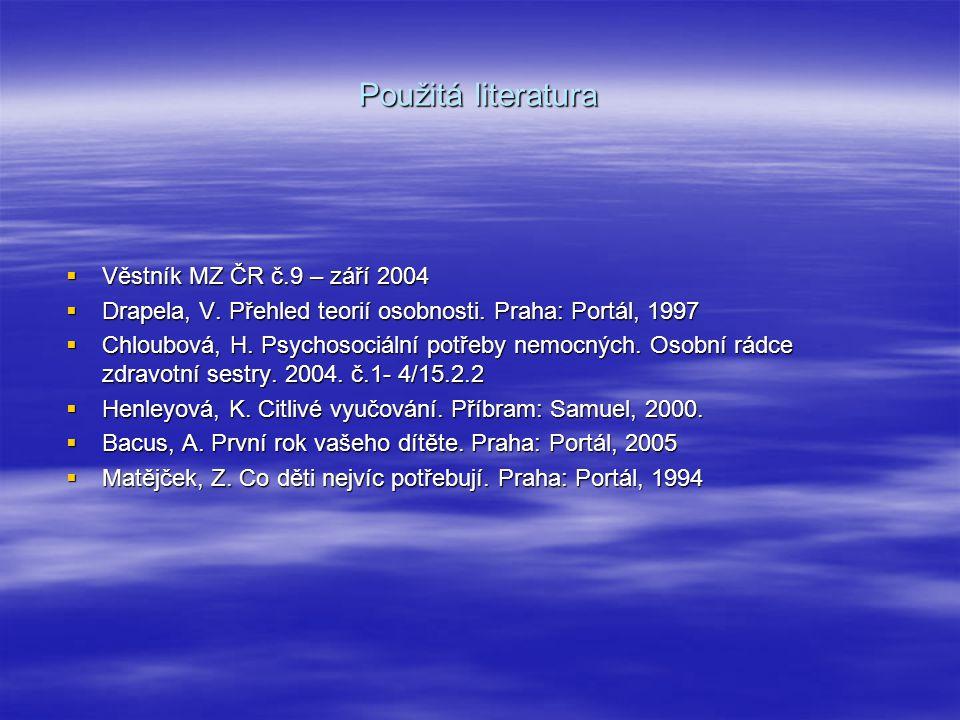 Použitá literatura  Věstník MZ ČR č.9 – září 2004  Drapela, V.