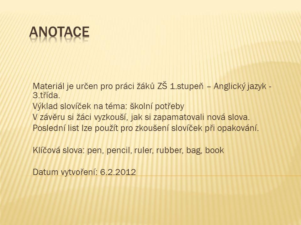 Materiál je určen pro práci žáků ZŠ 1.stupeň – Anglický jazyk - 3.třída.