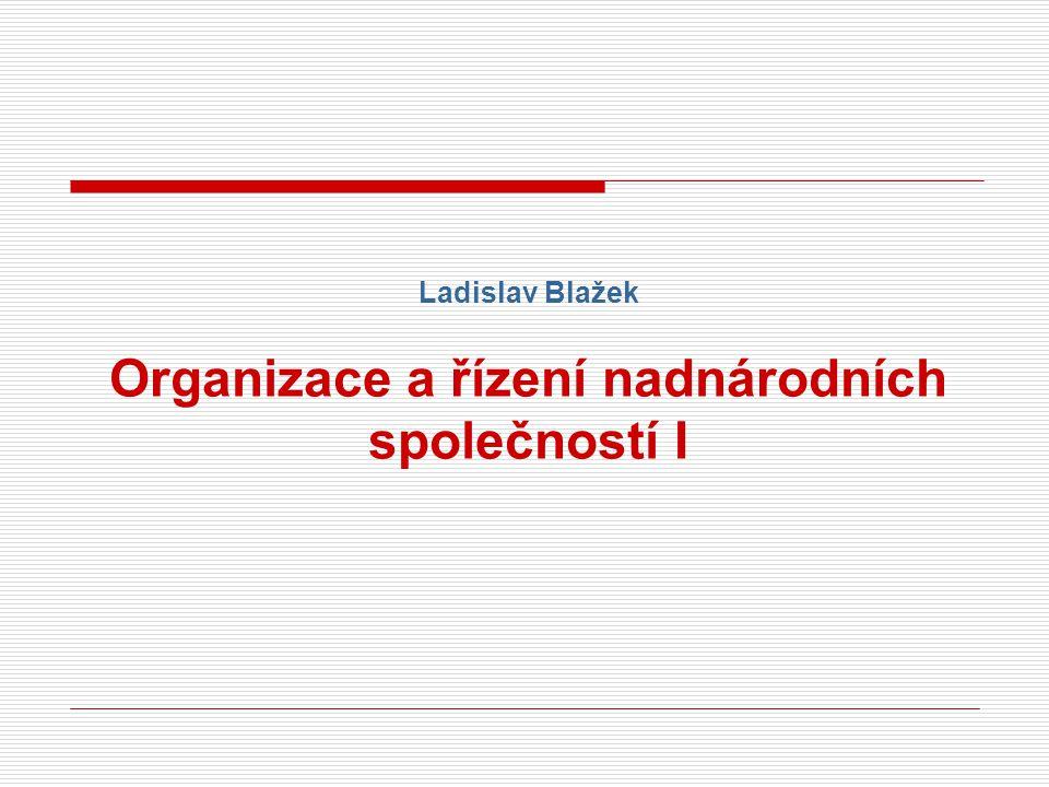Ladislav Blažek Organizace a řízení nadnárodních společností I
