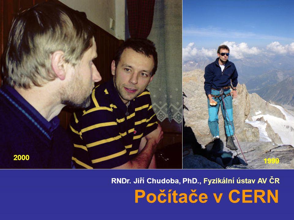 RNDr. Jiří Chudoba, PhD., Fyzikální ústav AV ČR Počítače v CERN 1999 2000