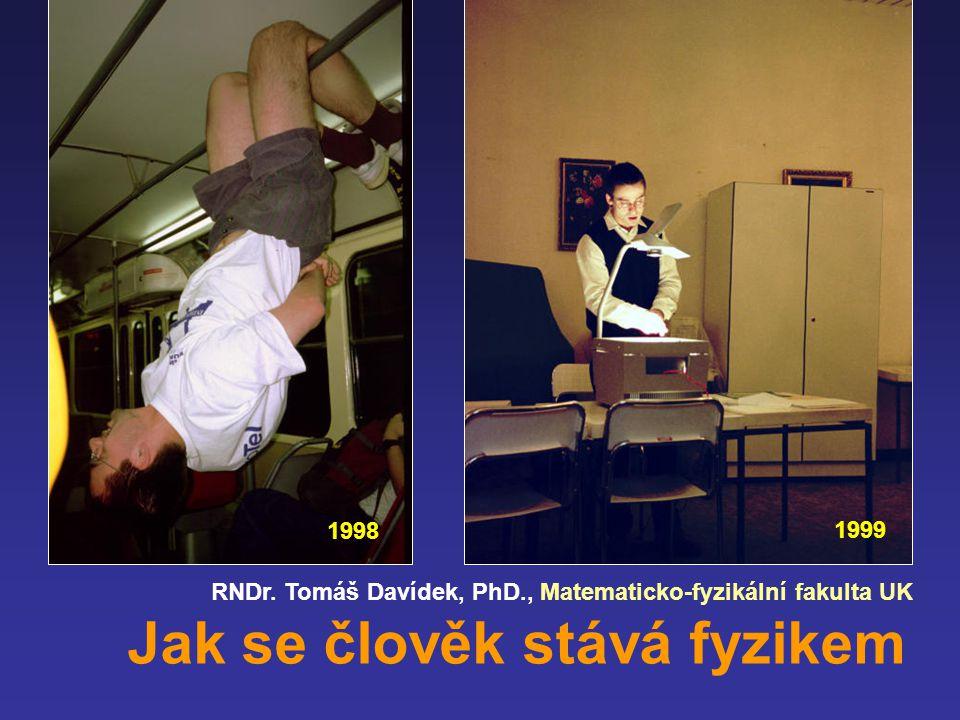 Test fyzikálních zákonů v praxi ….
