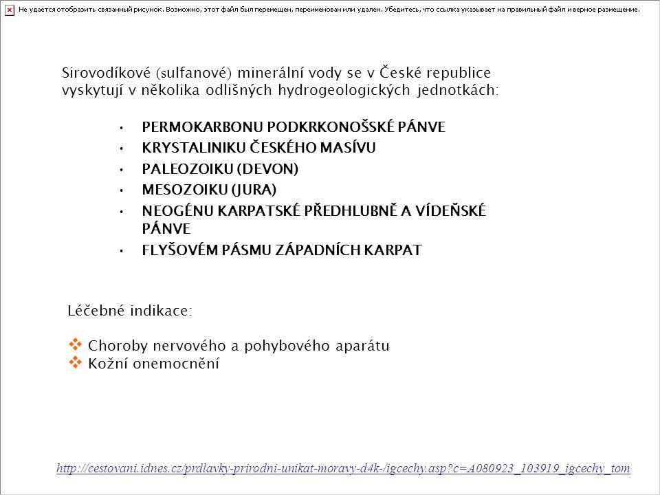 Sirovodíkové (s ulfanové ) minerální vody se v České republice vyskytují v několika odlišných hydrogeologických jednotkách: PERMOKARBONU PODKRKONOŠSKÉ