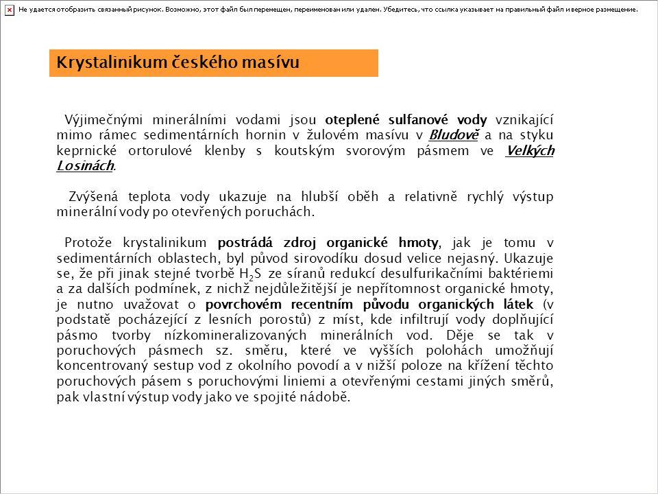 Český masív je geologickým celkem velmi bohatým na výskyty radioaktivních vod.