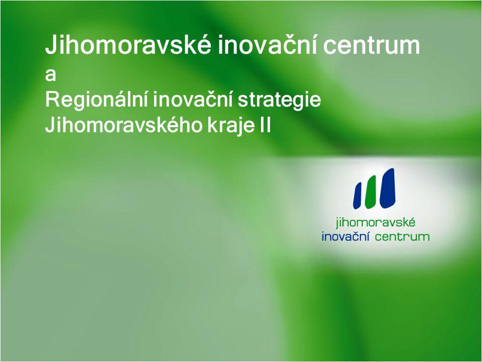 Jihomoravské inovační centrum a Regionální inovační strategie Jihomoravského kraje II