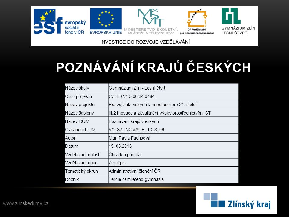 POZNEJ ZNAKY KRAJŮ 7.a) Moravskoslezský b) Liberecký c) Jihomoravský 8.