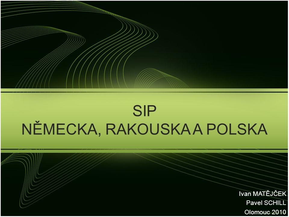 SIP NĚMECKA, RAKOUSKA A POLSKA Ivan MATĚJČEK Pavel SCHILL Olomouc 2010