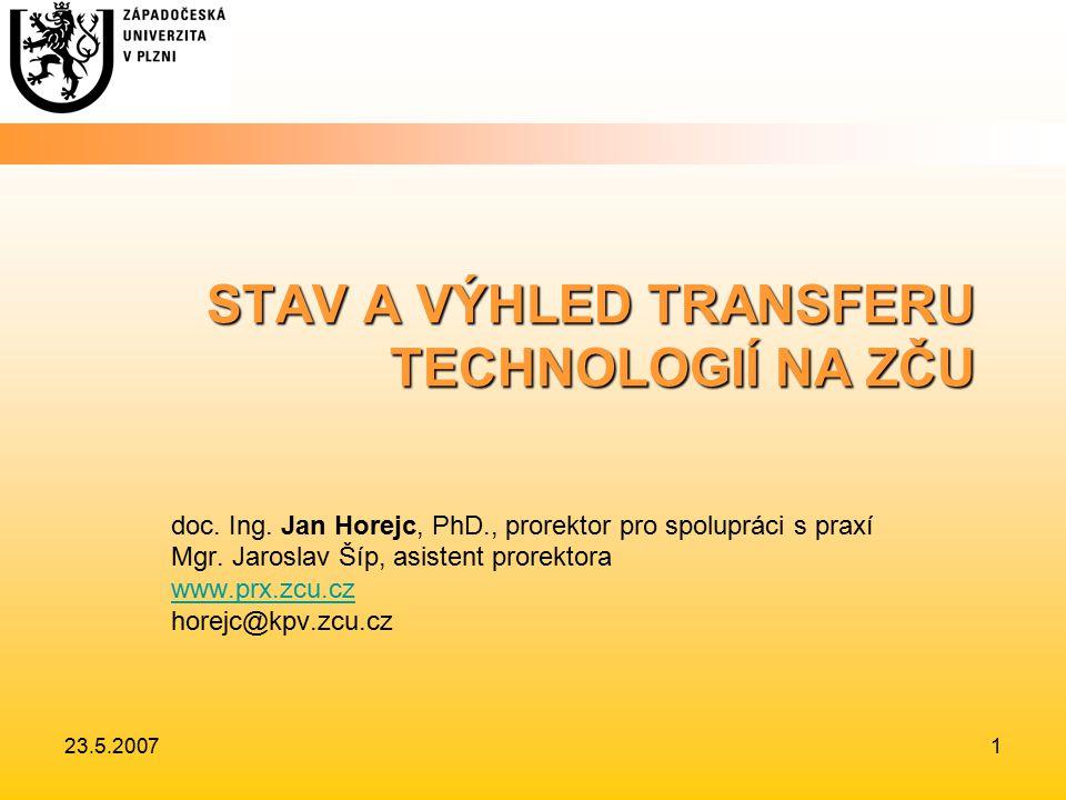 23.5.20071 STAV A VÝHLED TRANSFERU TECHNOLOGIÍ NA ZČU doc.