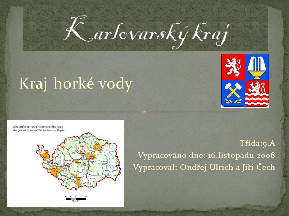 - Karlovarský kraj se nachází na západě Čech.