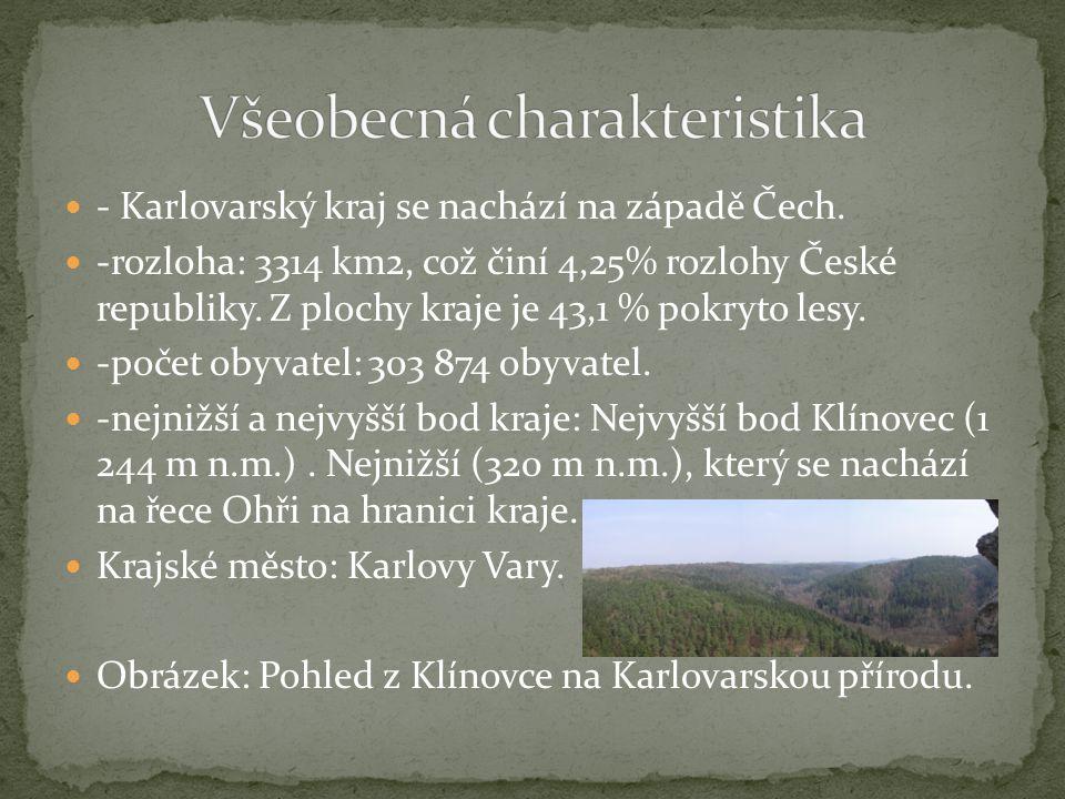 - Karlovarský kraj se nachází na západě Čech. -rozloha: 3314 km2, což činí 4,25% rozlohy České republiky. Z plochy kraje je 43,1 % pokryto lesy. -poče