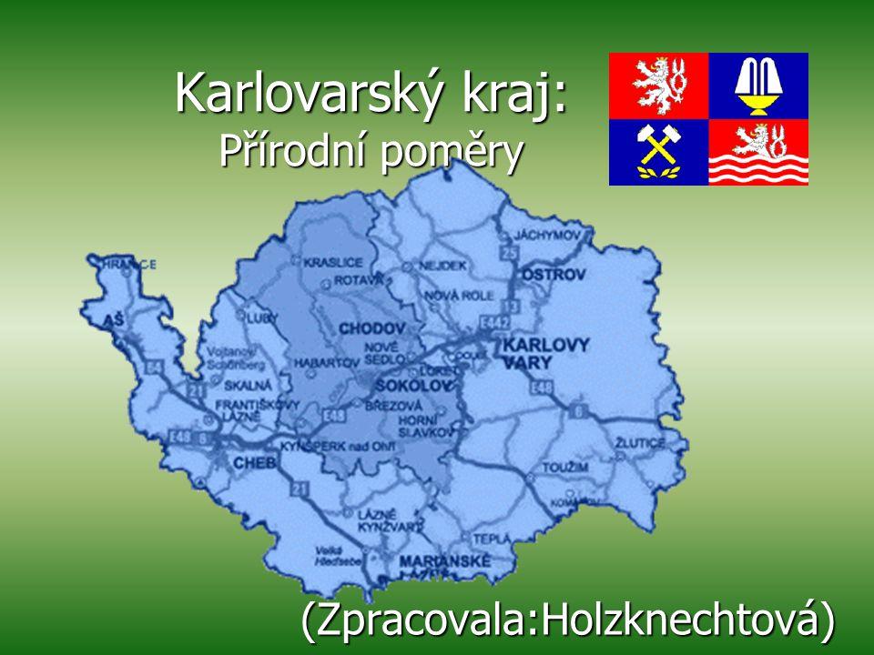 Karlovarský kraj: Přírodní poměry (Zpracovala:Holzknechtová)