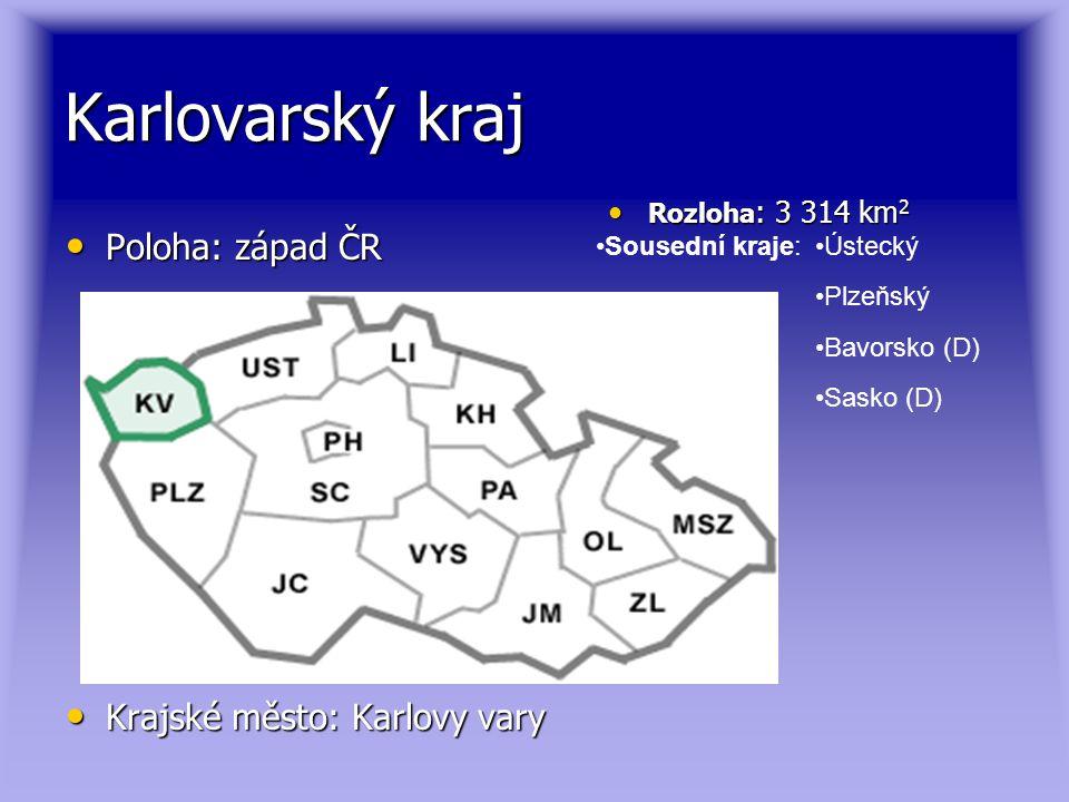 Karlovarský kraj Poloha: západ ČR Poloha: západ ČR Krajské město: Karlovy vary Krajské město: Karlovy vary Rozloha : 3 314 km 2 Rozloha : 3 314 km 2 S