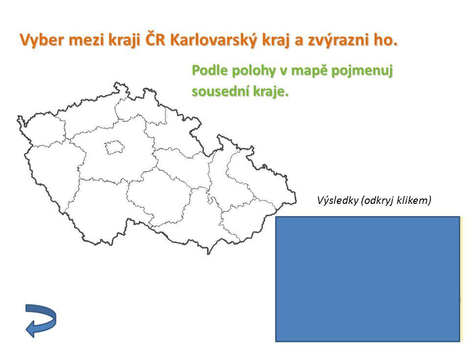 Vyber mezi kraji ČR Karlovarský kraj a zvýrazni ho.
