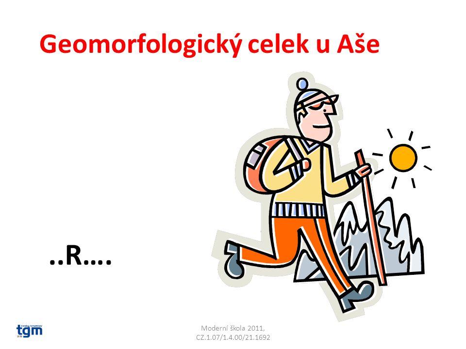 Moderní škola 2011, CZ.1.07/1.4.00/21.1692 Geomorfologický celek u Aše..R…. Smrčiny