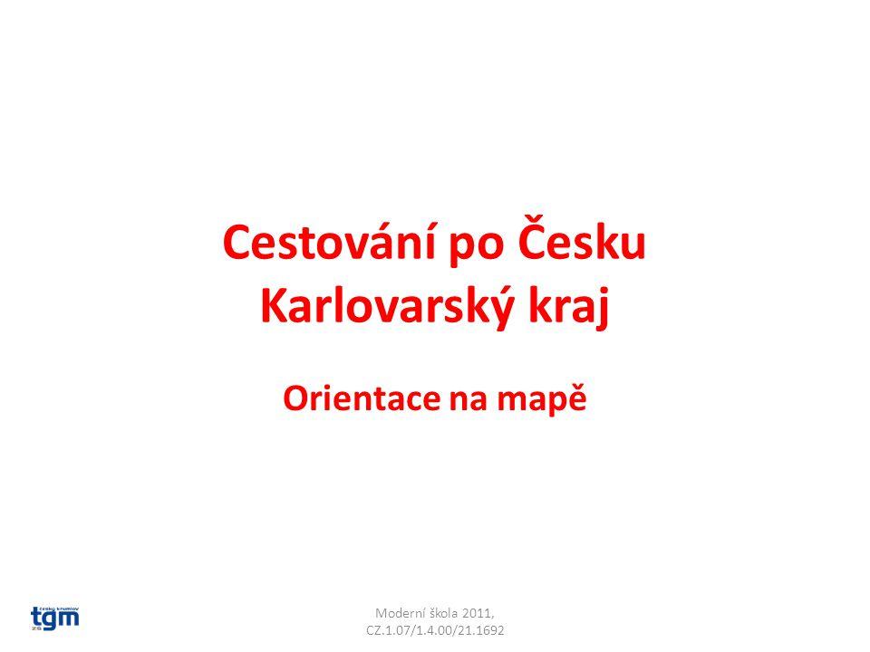 Cestování po Česku Karlovarský kraj Orientace na mapě Moderní škola 2011, CZ.1.07/1.4.00/21.1692