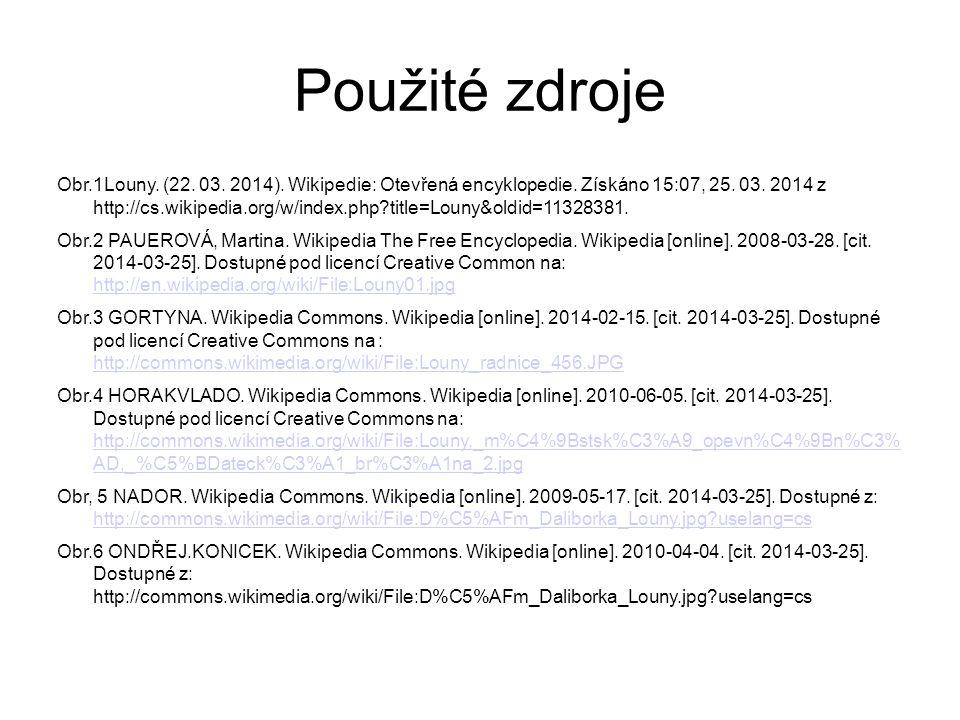 Použité zdroje Obr.1Louny. (22. 03. 2014). Wikipedie: Otevřená encyklopedie. Získáno 15:07, 25. 03. 2014 z http://cs.wikipedia.org/w/index.php?title=L