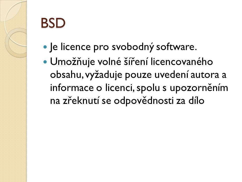 BSD Je licence pro svobodný software. Umožňuje volné šíření licencovaného obsahu, vyžaduje pouze uvedení autora a informace o licenci, spolu s upozorn