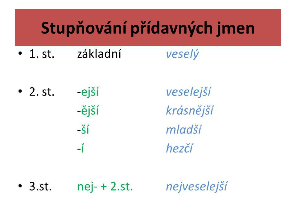Stupňování přídavných jmen 1. st. základníveselý 2.