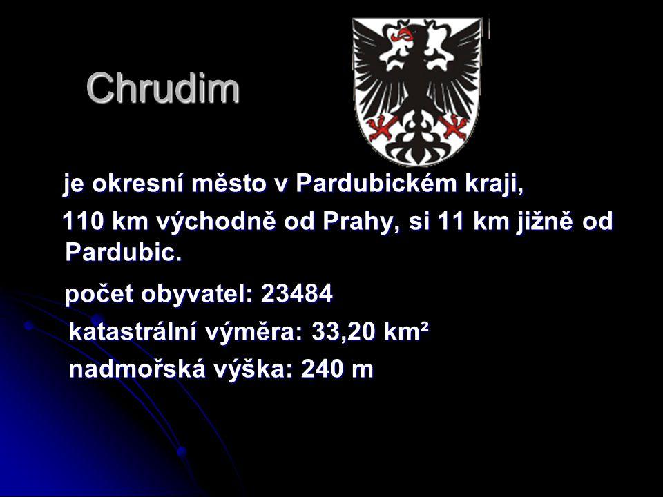 Chrudim je okresní město v Pardubickém kraji, je okresní město v Pardubickém kraji, 110 km východně od Prahy, si 11 km jižně od Pardubic. 110 km výcho