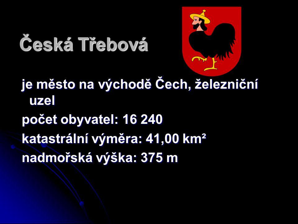 Česká Třebová je město na východě Čech, železniční uzel je město na východě Čech, železniční uzel počet obyvatel: 16 240 počet obyvatel: 16 240 katast