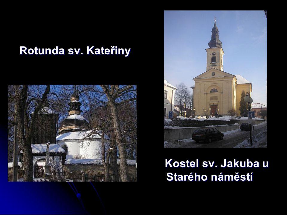 Rotunda sv. Kateřiny Rotunda sv. Kateřiny Kostel sv. Jakuba u Starého náměstí Kostel sv. Jakuba u Starého náměstí