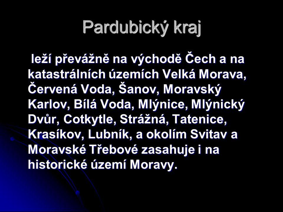 Pardubický kraj leží převážně na východě Čech a na katastrálních územích Velká Morava, Červená Voda, Šanov, Moravský Karlov, Bílá Voda, Mlýnice, Mlýni