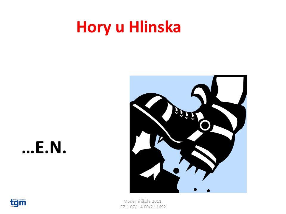 Moderní škola 2011, CZ.1.07/1.4.00/21.1692 Hory u Hlinska …E.N. Železné