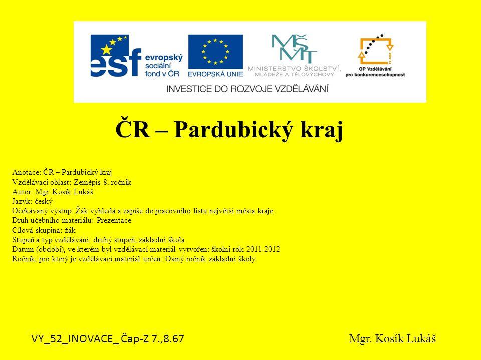 Anotace: ČR – Pardubický kraj Vzdělávací oblast: Zeměpis 8.