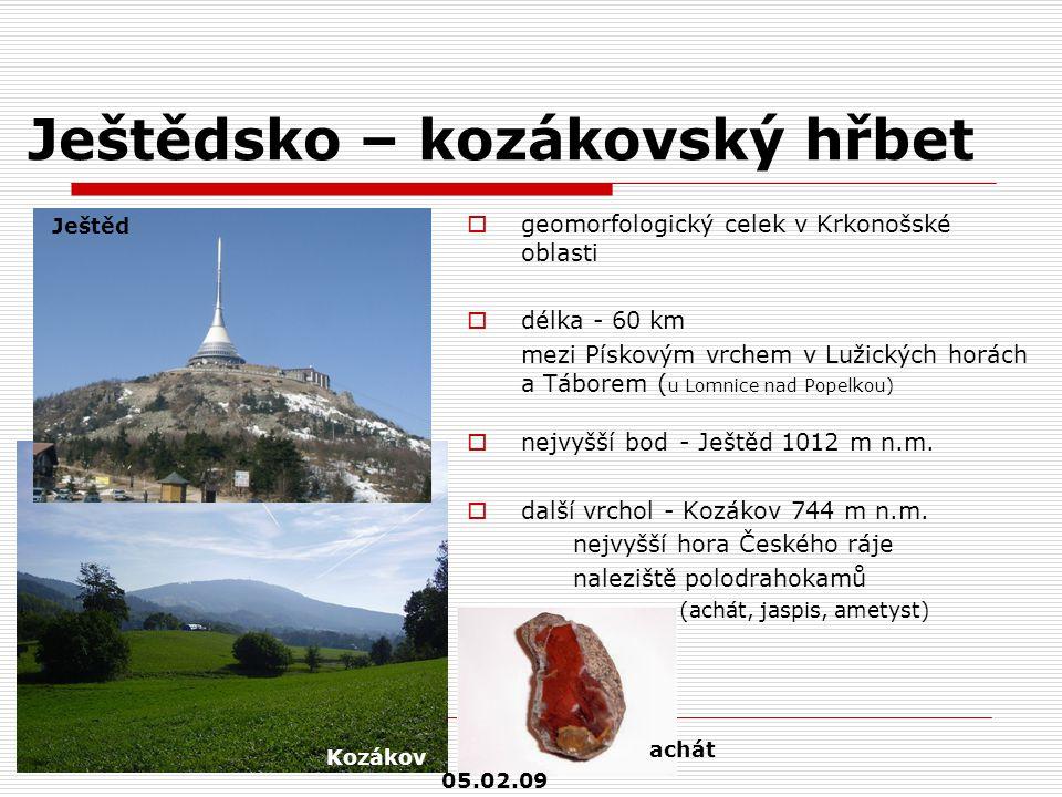 Ještědsko – kozákovský hřbet  geomorfologický celek v Krkonošské oblasti  délka - 60 km mezi Pískovým vrchem v Lužických horách a Táborem ( u Lomnic