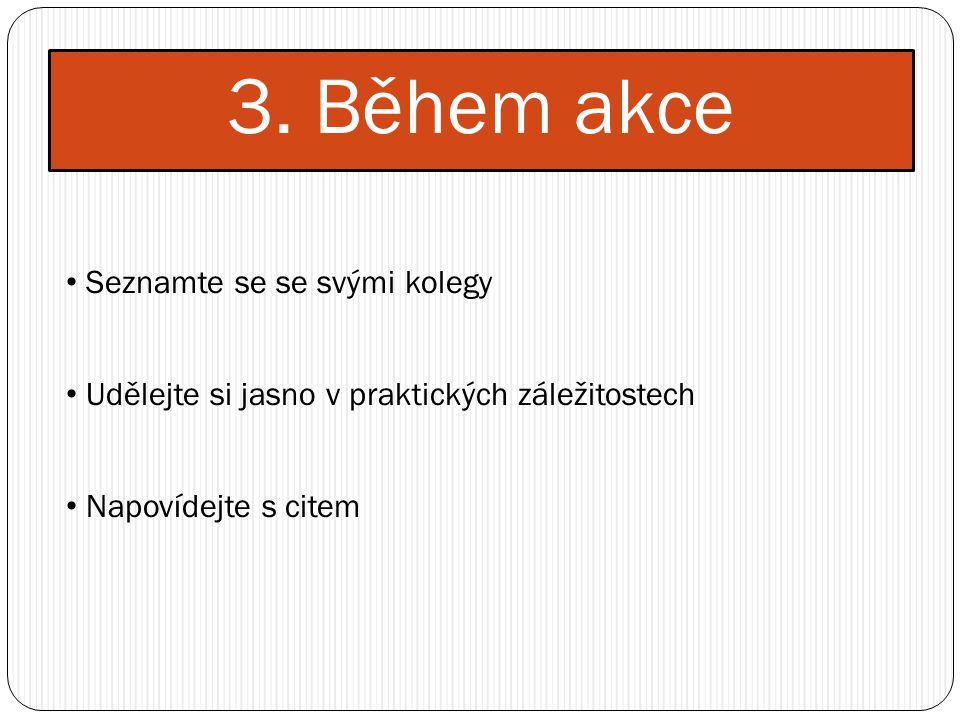 3. Během akce Seznamte se se svými kolegy Udělejte si jasno v praktických záležitostech Napovídejte s citem