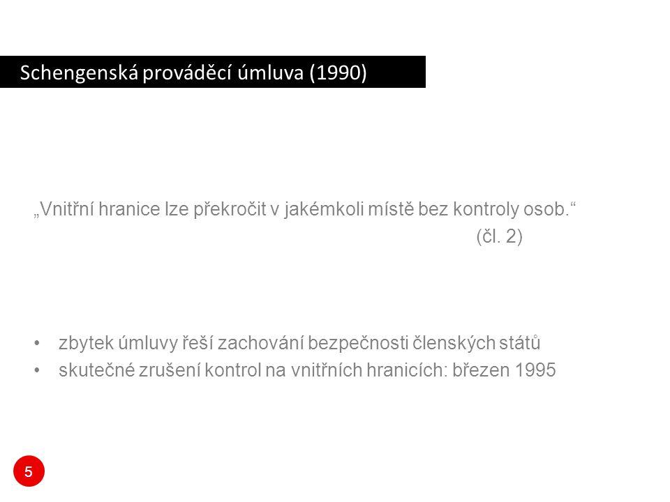 """5 Schengenská prováděcí úmluva (1990) """"Vnitřní hranice lze překročit v jakémkoli místě bez kontroly osob."""" (čl. 2) zbytek úmluvy řeší zachování bezpeč"""
