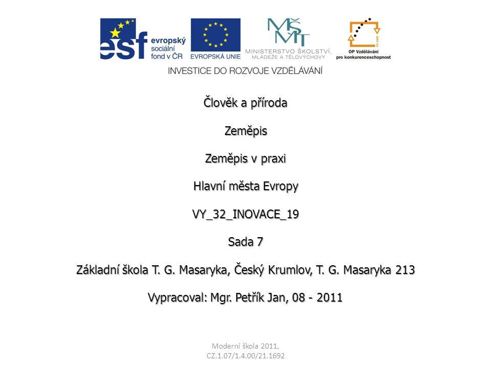 Člověk a příroda Zeměpis Zeměpis v praxi Hlavní města Evropy VY_32_INOVACE_19 Sada 7 Základní škola T.